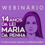 Webinário: 14 anos da Lei Maria da Penha